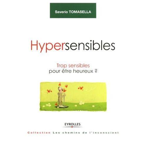 Saverio Tomasella - Hypersensibles : Trop sensibles pour être heureux ? - Preis vom 28.03.2020 05:56:53 h