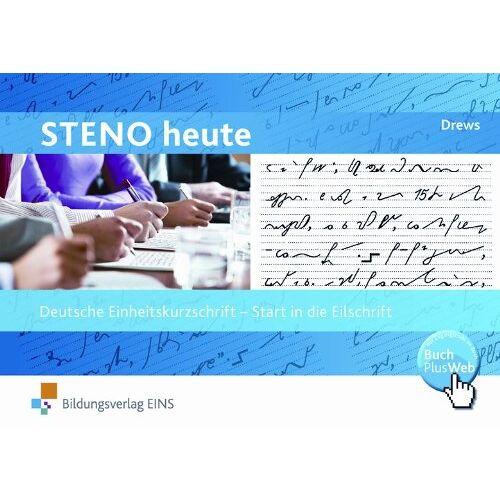 Ilse Drews - Steno heute, Start in die Eilschrift: Deutsche Einheitskurzschrift - Preis vom 05.08.2019 06:12:28 h