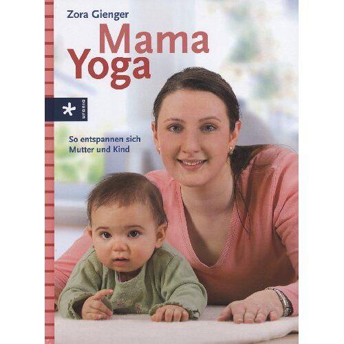 Zora Gienger - Mama Yoga: So entspannen sich Mutter und Kind - Preis vom 25.01.2020 05:58:48 h