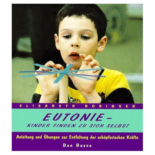 Elisabeth Bobinger - Eutonie. Kinder finden zu sich selbst - Preis vom 19.01.2021 06:03:31 h
