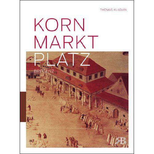 Thomas Klagian - Kornmarktplatz Bregenz - Preis vom 28.02.2021 06:03:40 h