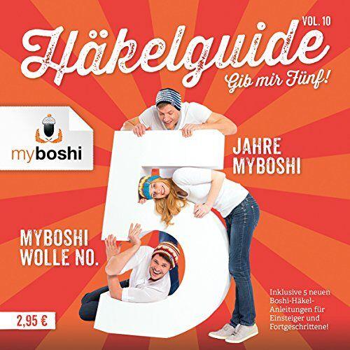 - myboshi Häkelguide Vol. 10 - Gib mir Fünf!: 5 Jahre myboshi; inklusive 5 neuen Boshi-Häkel-Anleitungen für Einsteiger und Fortgeschrittene - Preis vom 12.05.2021 04:50:50 h