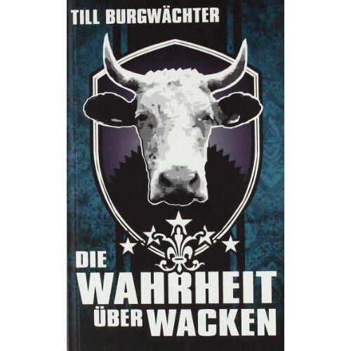 Till Burgwächter - Die Wahrheit über Wacken: Wacken von A-Z - Preis vom 21.10.2020 04:49:09 h