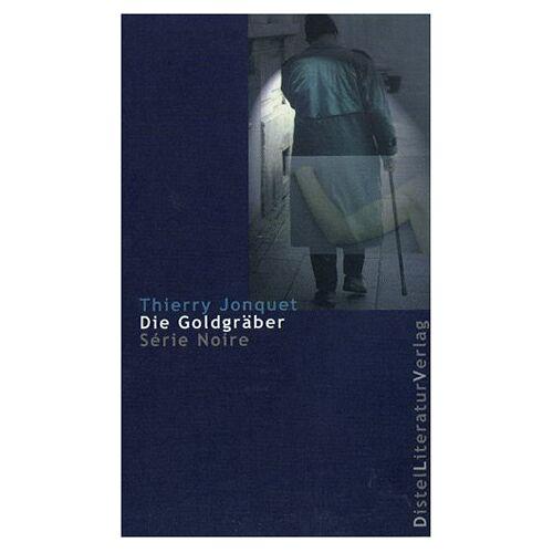 Thierry Jonquet - Die Goldgräber - Preis vom 24.01.2020 06:02:04 h