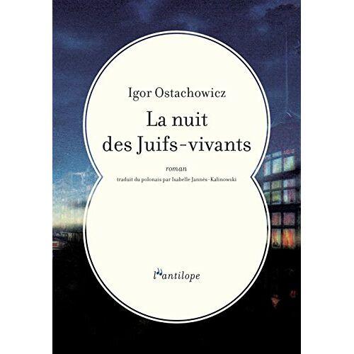 Igor Ostachowicz - La nuit des Juifs-vivants - Preis vom 18.04.2021 04:52:10 h