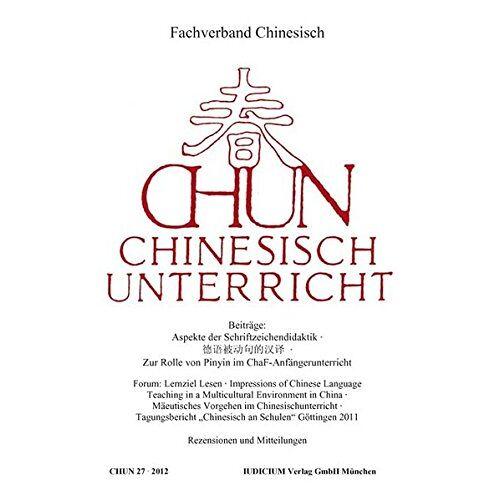 Fachverband Chinesisch - Chun. Chinesischunterricht / Chun - Chinesisch-Unterricht: 2012 - Preis vom 16.04.2021 04:54:32 h
