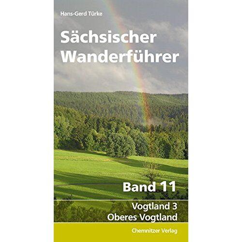 Hans-Gerd Türke - Sächsischer Wanderführer, Band 11: Vogtland 3: Oberes Vogtland - Preis vom 03.05.2021 04:57:00 h
