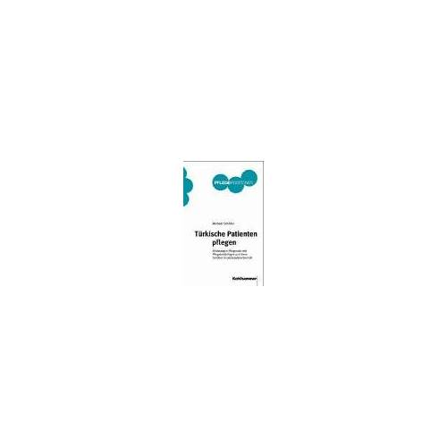 Michael Schilder - Türkische Patienten pflegen - Preis vom 28.05.2020 05:05:42 h