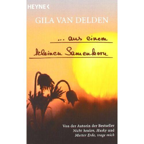 Delden, Gila van - Aus einem kleinen Samenkorn - Preis vom 05.03.2021 05:56:49 h