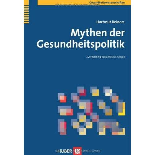 Hartmut Reiners - Mythen der Gesundheitspolitik - Preis vom 01.03.2021 06:00:22 h