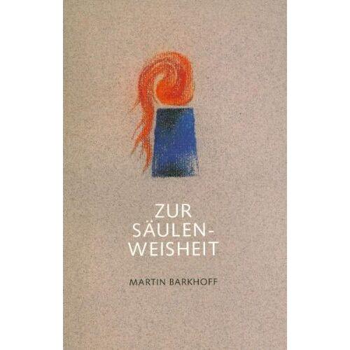 Martin Barkhoff - Zur Säulenweisheit - Preis vom 20.10.2020 04:55:35 h