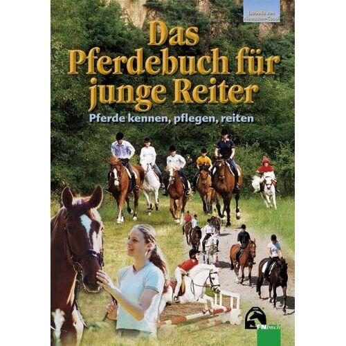 Isabelle von Neumann-Cosel - Das Pferdebuch für junge Reiter: Pferde kennen, pflegen, reiten - Preis vom 20.01.2020 06:03:46 h