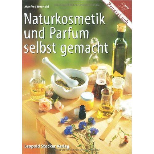 Manfred Neuhold - Naturkosmetik und Parfum selbst gemacht - Preis vom 07.05.2021 04:52:30 h