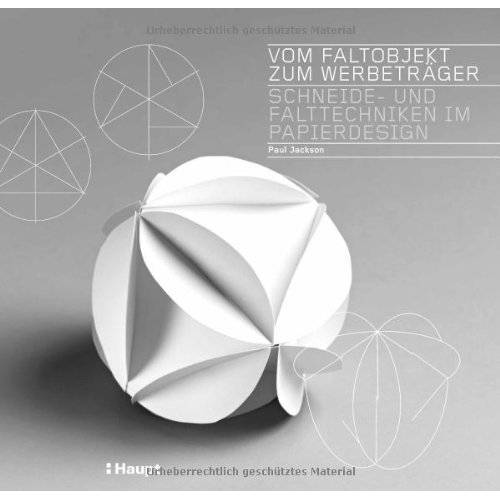 Paul Jackson - Vom Faltobjekt zum Werbeträger: Schneide- und Falttechniken im Papierdesign - Preis vom 07.09.2020 04:53:03 h