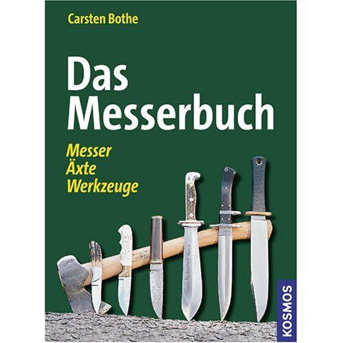 Carsten Bothe - Das Messerbuch: Messer, Äxte, Werkzeuge - Preis vom 21.10.2020 04:49:09 h