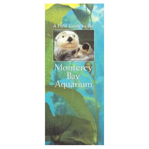 Monterey Bay Aquarium - A Field Guide to the Monterey Bay Aquarium - Preis vom 06.09.2020 04:54:28 h