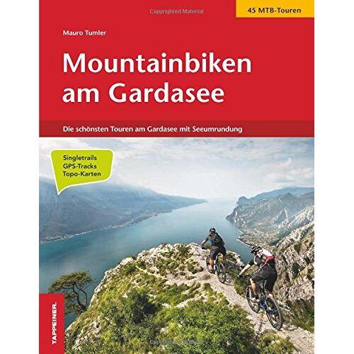 Mauro Tumler - Mountainbiken am Gardasee: Die schönsten Touren am Gardasee mit Seeumrundung in 4 Tagen - Preis vom 18.10.2020 04:52:00 h