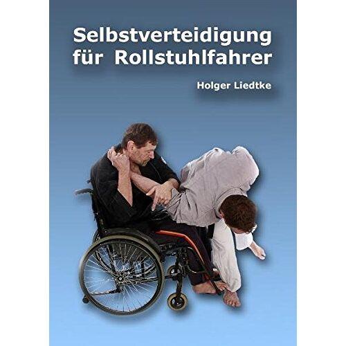 Holger Liedtke - Selbstverteidigung für Rollstuhlfahrer - Preis vom 14.04.2021 04:53:30 h