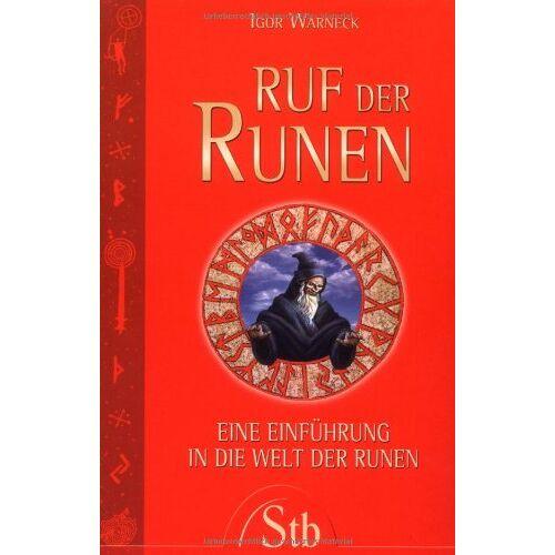 Igor Warneck - Ruf der Runen - Eine Einführung in die Welt der Runen - Preis vom 18.09.2019 05:33:40 h