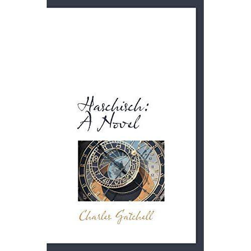 Charles Gatchell - Haschisch: A Novel - Preis vom 10.04.2021 04:53:14 h