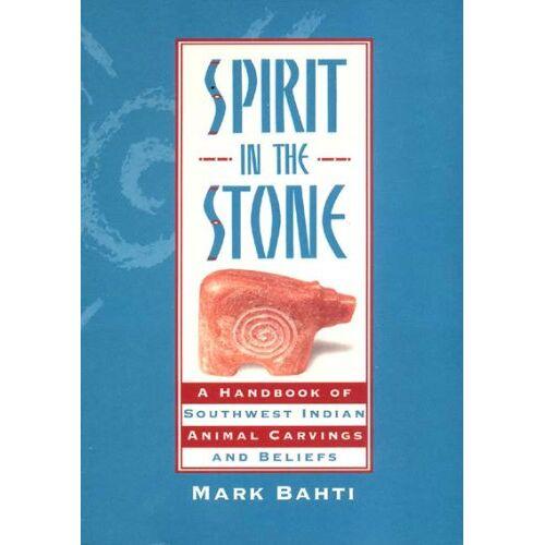 Mark Bahti - SPIRIT IN THE STONE (Native American Culture (Rio Nuevo)) - Preis vom 03.05.2021 04:57:00 h