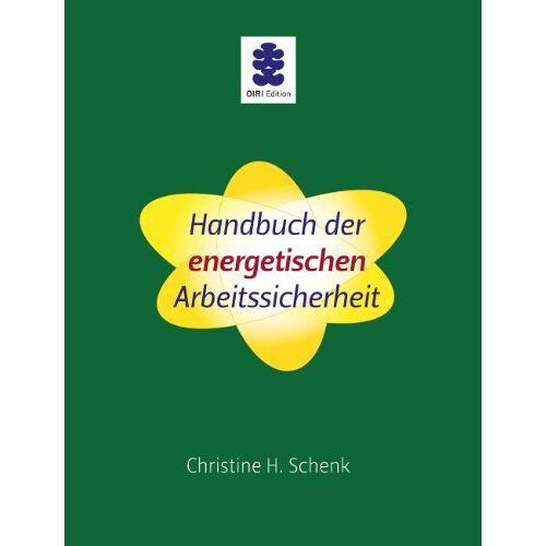 Schenk, Christine H. - Handbuch der energetischen Arbeitssicherheit - Preis vom 15.01.2021 06:07:28 h
