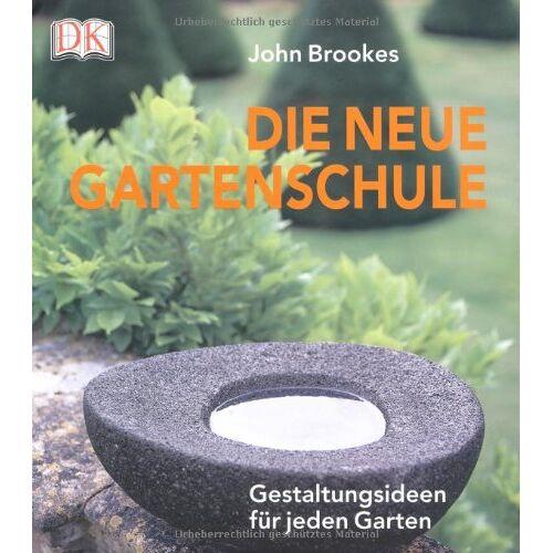 John Brookes - Die neue Gartenschule: Gestaltungsideen für jeden Garten - Preis vom 20.10.2020 04:55:35 h