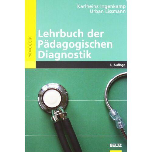 Karl-Heinz Ingenkamp - Lehrbuch der Pädagogischen Diagnostik (Beltz Pädagogik) - Preis vom 19.01.2020 06:04:52 h