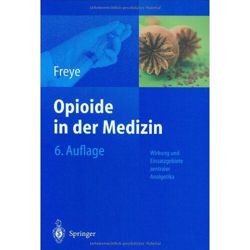 Enno Freye - Opioide in der Medizin - Preis vom 28.02.2021 06:03:40 h