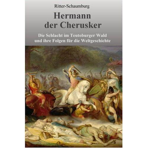 Heinz Ritter-Schaumburg - Hermann der Cherusker: Die Schlacht im Teutoburger Wald und ihre Folgen für die Weltgeschichte - Preis vom 28.02.2021 06:03:40 h