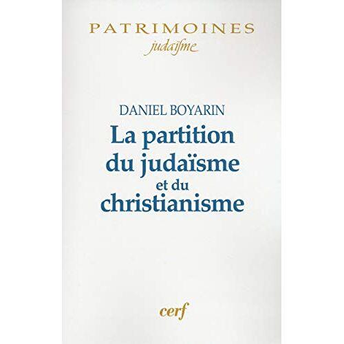 Daniel Boyarin - La partition du judaïsme et du christianisme - Preis vom 21.10.2020 04:49:09 h