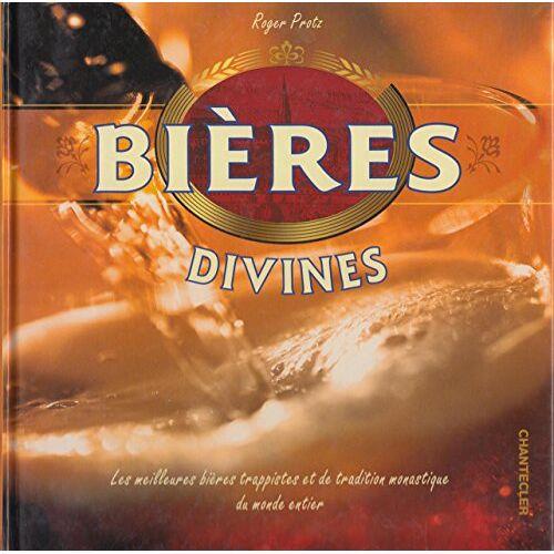 Roger Protz - Bières divines: Les meilleures bières trappistes et de tradition monastique du monde entier - Preis vom 20.10.2020 04:55:35 h