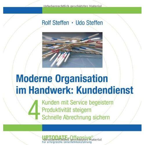 Rolf Steffen - Moderne Organisation im Handwerk: Kundendienst - Preis vom 15.04.2021 04:51:42 h