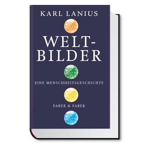 Karl Lanius - Weltbilder. Eine Menschheitsgeschichte - Preis vom 01.03.2021 06:00:22 h