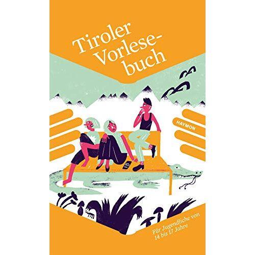 Various - Tiroler Vorlesebuch. Für Jugendliche von 14 bis 17 Jahre: Fr Jugendliche von 14 bis 17 Jahre - Preis vom 10.05.2021 04:48:42 h