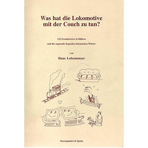 - Was hat die Lokomotive mit der Couch zu tun? - Preis vom 28.02.2021 06:03:40 h