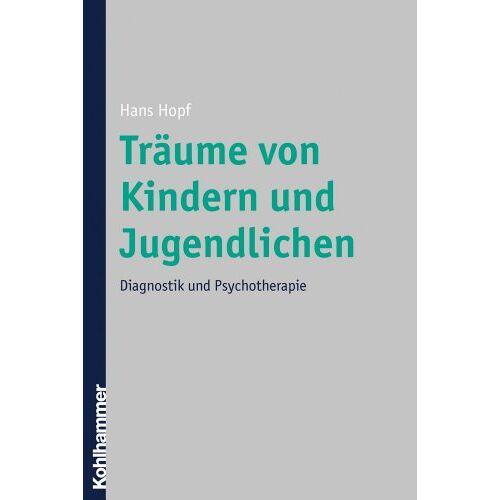 Hans Hopf - Träume von Kindern und Jugendlichen: Diagnostik und Psychotherapie - Preis vom 11.05.2021 04:49:30 h