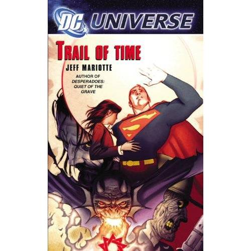 Jeff Mariotte - DC Universe: Trail of Time - Preis vom 16.04.2021 04:54:32 h