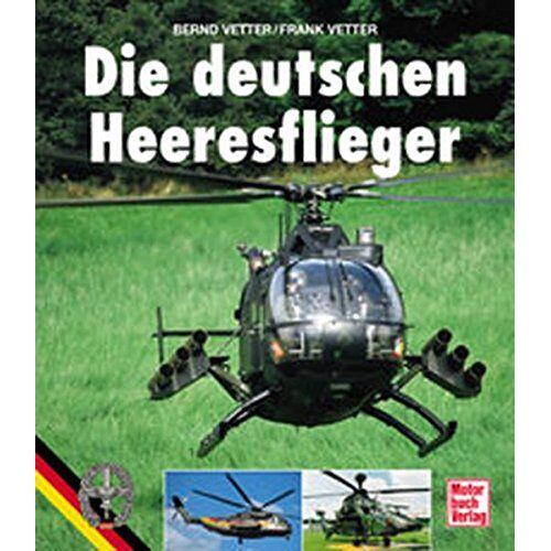 Bernd Vetter - Die deutschen Heeresflieger - Preis vom 24.01.2021 06:07:55 h