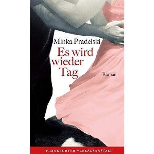 Minka Pradelski - Es wird wieder Tag - Preis vom 14.04.2021 04:53:30 h