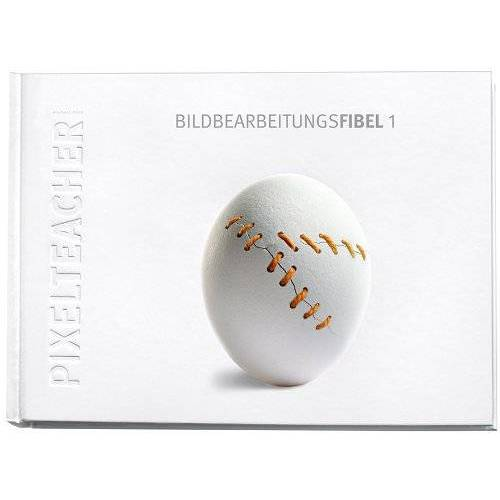 Wolfgang Pfaffe - Bildbearbeitungsfibel 1 - Preis vom 23.02.2021 06:05:19 h