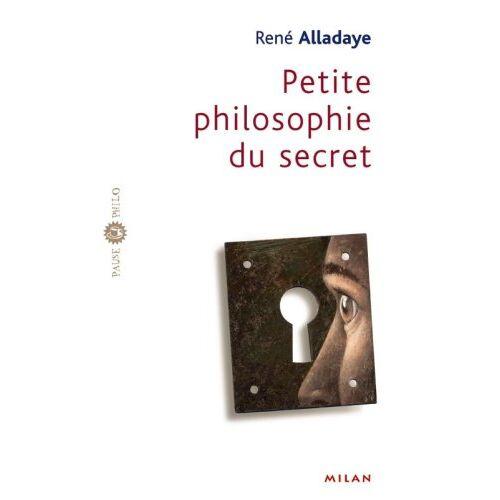 René Alladaye - Petite philosophie du secret - Preis vom 03.03.2021 05:50:10 h
