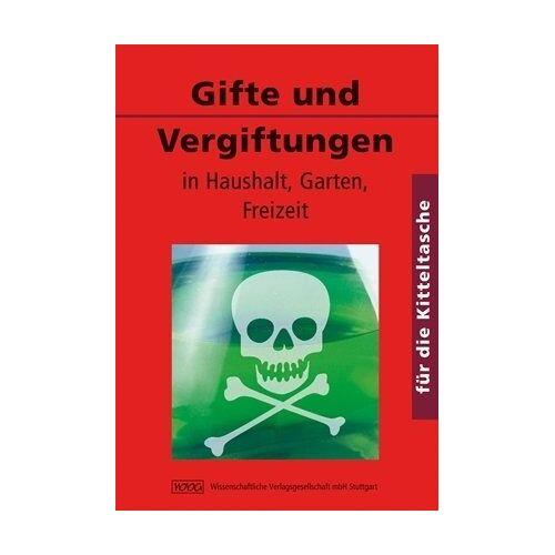 Constanze Schäfer - Gifte und Vergiftungen. Für die Kitteltasche - Medizin: in Haushalt, Garten, Freizeit - Preis vom 14.05.2021 04:51:20 h