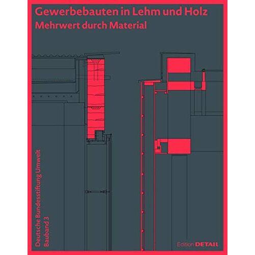 Thomas Auer - Gewerbebauten in Lehm und Holz (DBU Bauband 3): Mehrwert durch Material (DETAIL Special) - Preis vom 28.02.2021 06:03:40 h