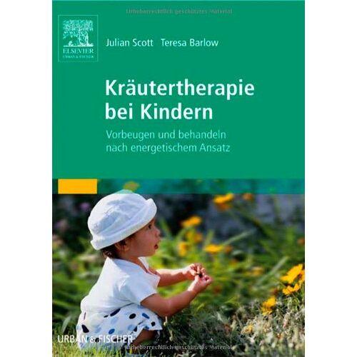 Julian Scott - Kräutertherapie bei Kindern: Vorbeugen und behandeln nach energetischem Ansatz - Preis vom 25.02.2021 06:08:03 h