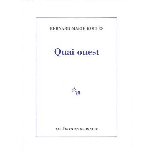 Bernard-Marie Koltès - Quai Ouest - Preis vom 20.10.2020 04:55:35 h