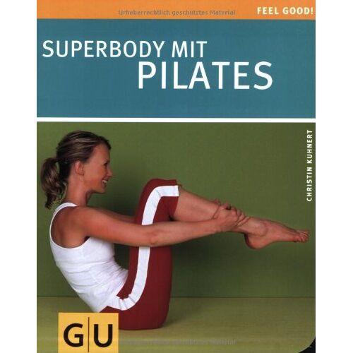 Christin Kuhnert - Superbody mit Pilates - Preis vom 06.07.2019 04:43:29 h