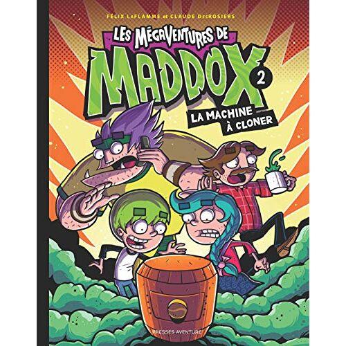 Claude Desrosiers - Les mégaventures de Maddox : Tome 2, La machine à cloner (LES MEGAVENTURES DE MADDOX (2)) - Preis vom 14.04.2021 04:53:30 h
