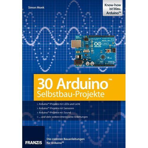 Simon Monk - 30 Arduino Selbstbau-Projekte - Preis vom 27.02.2021 06:04:24 h