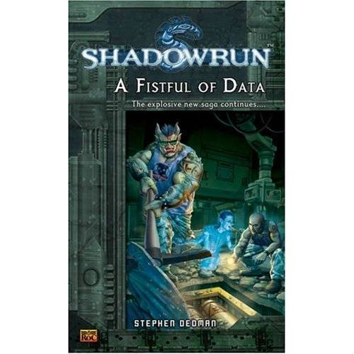 Stephen Dedman - Shadowrun #6: A Fistful of Data (A Shadowrun Novel) - Preis vom 07.03.2021 06:00:26 h